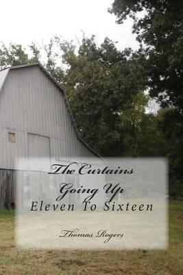 The Curtains Going Up: Eleven to Sixteen