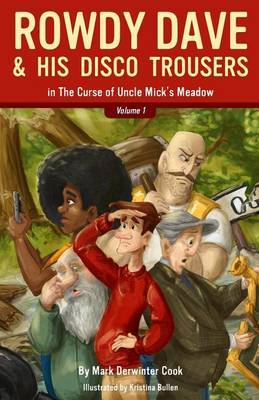 Rowdy Dave and His Disco Trousers in the Curse of Uncle Mick's Meadow