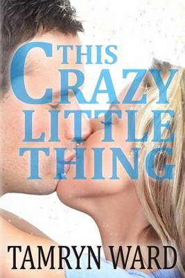 This Crazy Little Thing (a New Adult Romance)