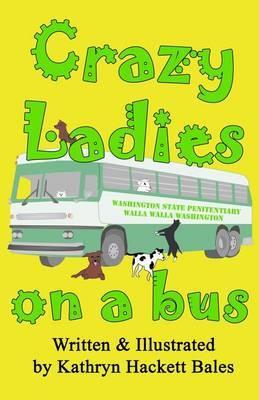 Crazy Ladies on a Bus