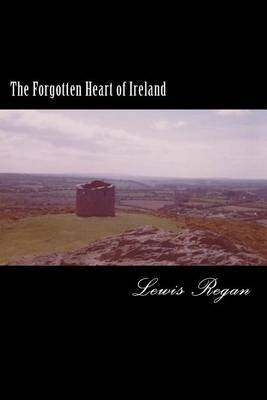 The Forgotten Heart of Ireland