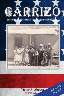 Carrizo: Historia de Una Familia Hispana En Nuevo Mexico