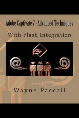 Adobe Captivate 7 - Advanced Techniques: With Flash Integration