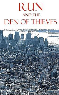Run and the Den of Thieves