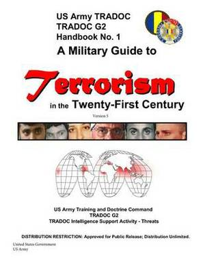 A Military Guide to Terrorism in the Twenty-First Century Version 5