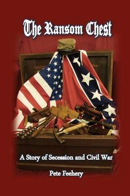 The Ransom Chest: A Story of Secession and Civil War