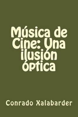 Musica de Cine: Una Ilusion Optica