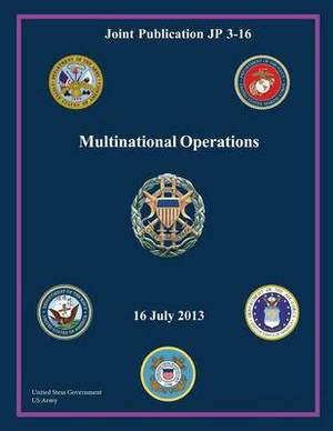 Joint Publication Jp 3-16 Multinational Operations 16 July 2013
