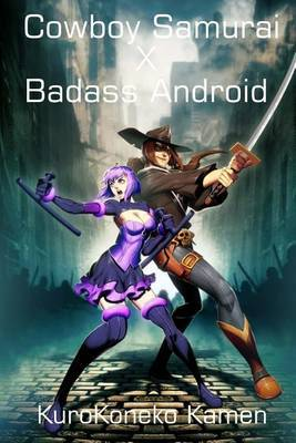 Cowboy Samurai X Badass Android