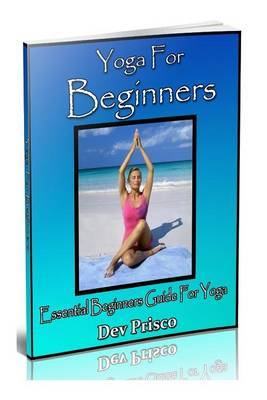Yoga for Beginners: Essential Beginners Guide for Yoga