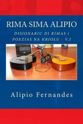 Disionariu Di Rimas I Poezias Na Kriolu: Rima Sima Alipio
