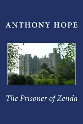The Prisoner of Zenda [Large Print Edition]: The Complete & Unabridged Original Classic