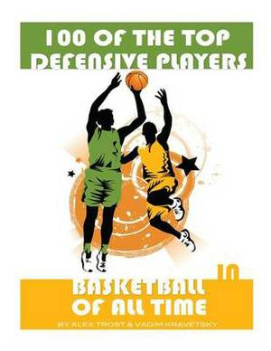 100 of the Top Defensive Players in Basketball of All Time