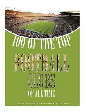 100 of the Top Football Clubs of All Time