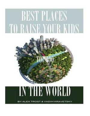 Best Places to Raise Your Kids in the World: Top 100