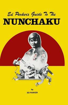 Ed Parker's Guide to the Nunchaku
