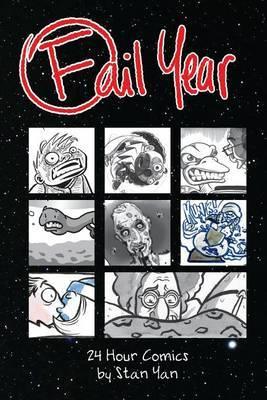 Fail Year: 24 Hour Comics by Stan Yan