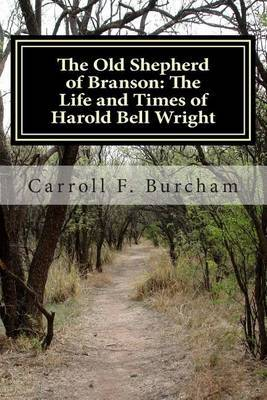 The Old Shepherd of Branson: The Life and Times of Harold Bell Wright