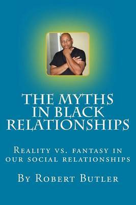The Myths in Black Relationships