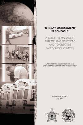 Threat Assessment in Schools: A Guide to Managing Threatening Situations and to Create Safe School Climates