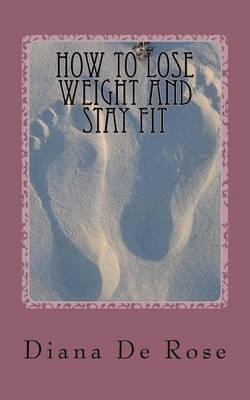 How to Lose Weight and Stay Fit