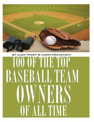 100 of the Top Baseball Team Owners of All Time
