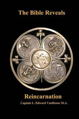 The Bible Reveals Reincarnation