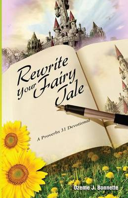 Rewrite Your Fairy Tale: A Proverbs 31 Devotional
