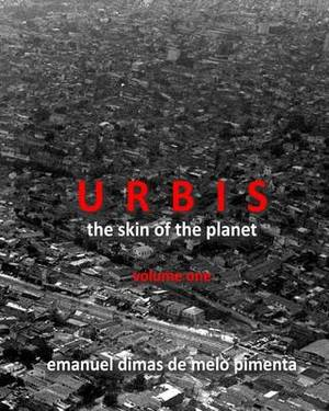 Urbis - The Skin of the Planet: Volume One