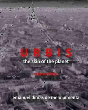 Urbis - The Skin of the Planet: Volume Three