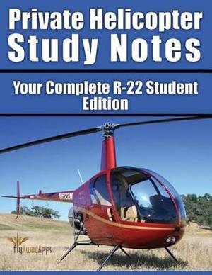Private Helicopter Study Notes: Your Complete R-22 Supplement