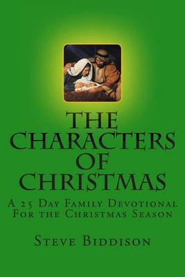 The Characters of Christmas: Family Devotions for the Christmas Season