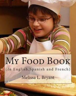 My Food Book: In English, Spanish, and French