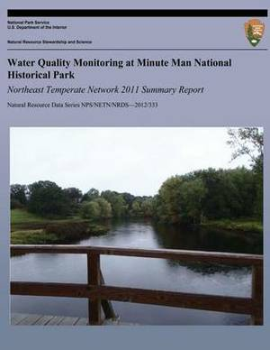 Water Quality Monitoring at Minute Man National Historical Park Northeast Temperate Network 2011 Summary Report