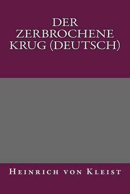 Der Zerbrochene Krug (Deutsch)