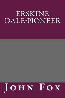 Erskine Dale-Pioneer