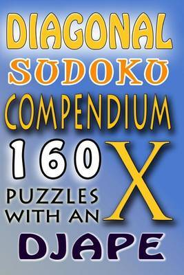 Diagonal Sudoku Compendium: 160 Puzzles with an X