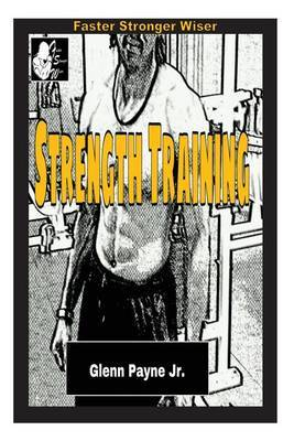 Faster Stronger Wiser: Strength Training