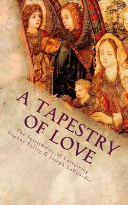 A Tapestry of Love: The Spirituality of Caregiving
