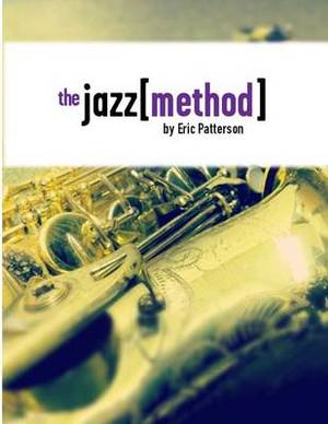 The Jazz Method: Learn Jazz Improv One Step at a Time