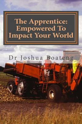 The Apprentice: Empowered to Impact Your World