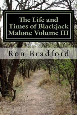 The Life and Times of Blackjack Malone Volume III: (The Reconstruction Era 1865-1877)