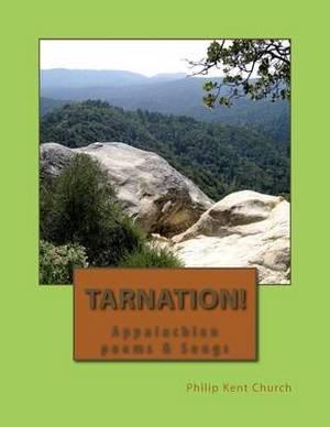 Tarnation!: Appalachian Poems & Songs