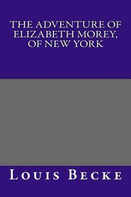 The Adventure of Elizabeth Morey, of New York