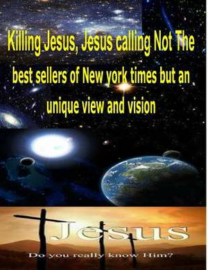 Killing Jesus, Jesus Calling Not the Best Sellers of New York Times But an Unique View and Vision