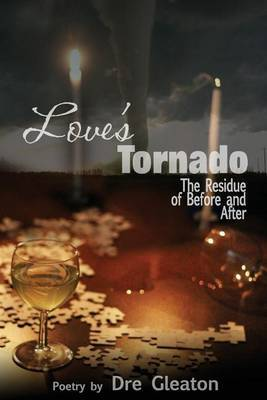 Love's Tornado: : The Residue of Before and After