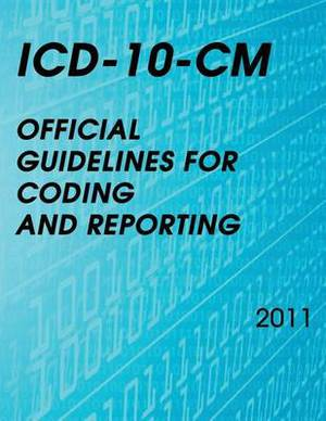 ICD-10-CM Official Guidelines for Coding and Reporting 2011