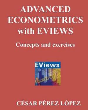 Advanced Econometrics with Eviews. Concepts an Exercises