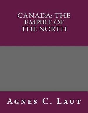 Canada: The Empire of the North