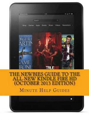 The Newbies Guide to the All-New Kindle Fire HD (October 2013 Edition)